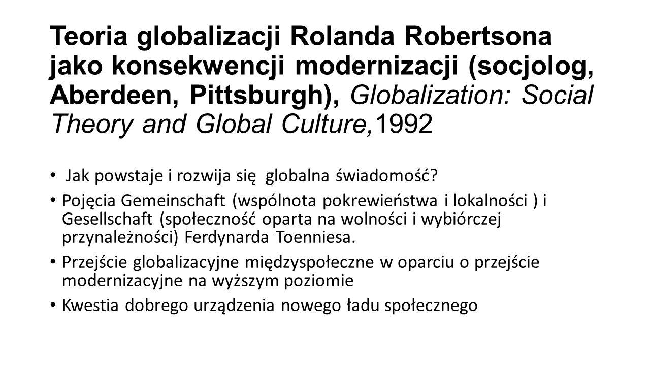 Teoria globalizacji Rolanda Robertsona jako konsekwencji modernizacji (socjolog, Aberdeen, Pittsburgh), Globalization: Social Theory and Global Cultur