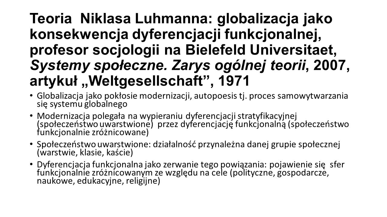 Teoria Niklasa Luhmanna: globalizacja jako konsekwencja dyferencjacji funkcjonalnej, profesor socjologii na Bielefeld Universitaet, Systemy społeczne.