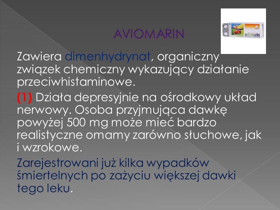 Zawiera dimenhydrynat, organiczny związek chemiczny wykazujący działanie przeciwhistaminowe. (1) Działa depresyjnie na ośrodkowy układ nerwowy. Osoba