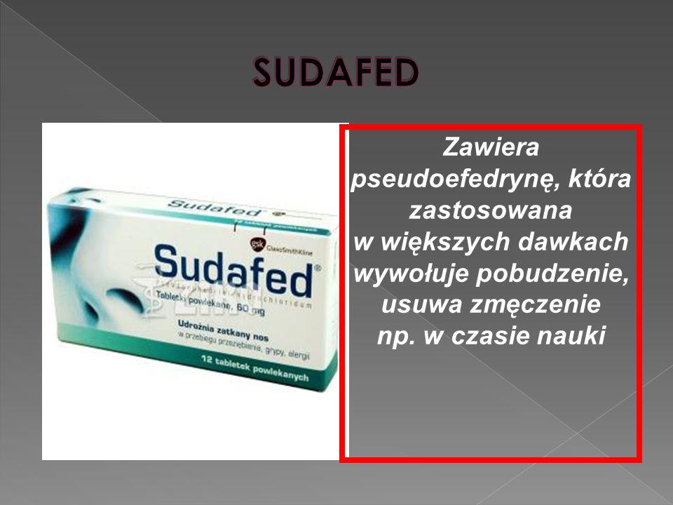 Zawiera pseudoefedrynę, która zastosowana w większych dawkach wywołuje pobudzenie, usuwa zmęczenie np. w czasie nauki