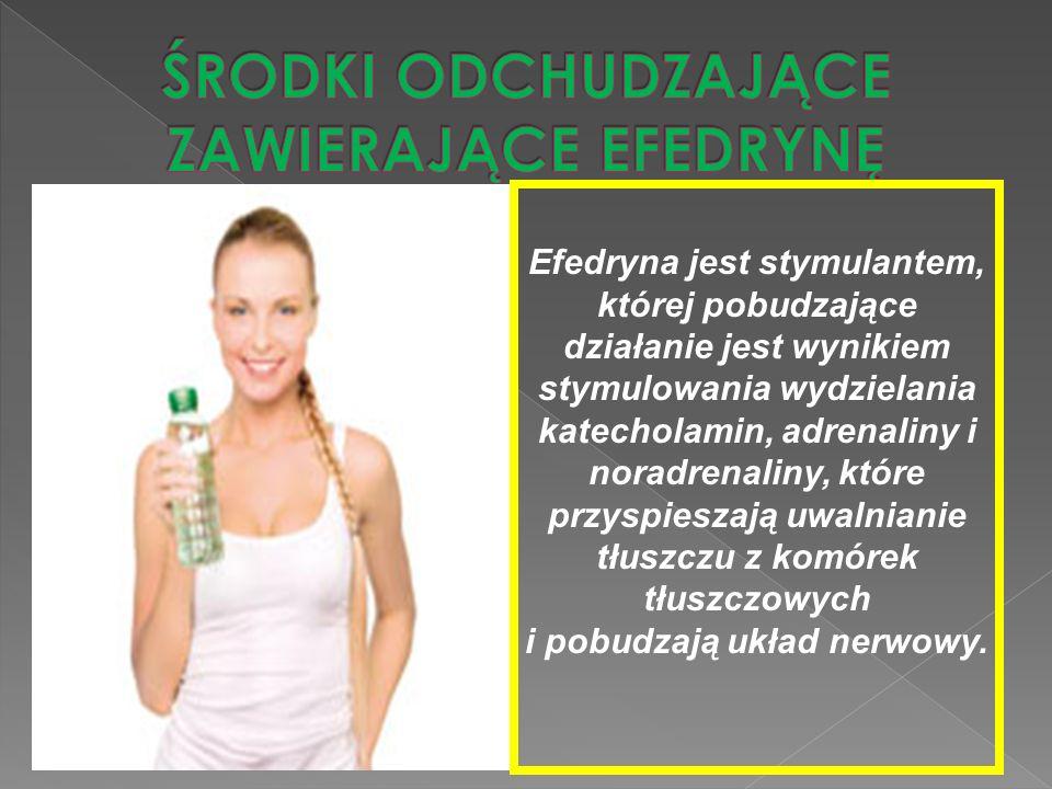 Efedryna jest stymulantem, której pobudzające działanie jest wynikiem stymulowania wydzielania katecholamin, adrenaliny i noradrenaliny, które przyspi