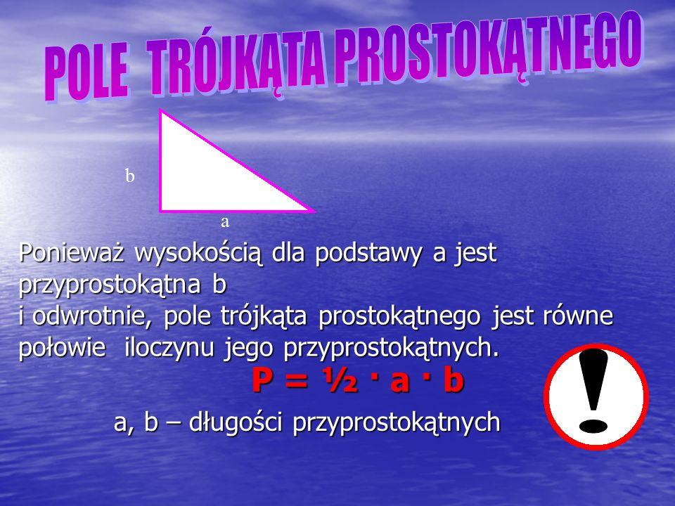 Wzór na pole trójkąta : P = ½ · a · h a – długość podstawy h – długość wysokości opuszczonej na podstawę a a h