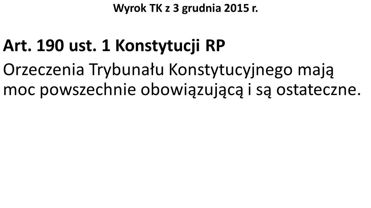 Wyrok TK z 3 grudnia 2015 r. Art. 190 ust.