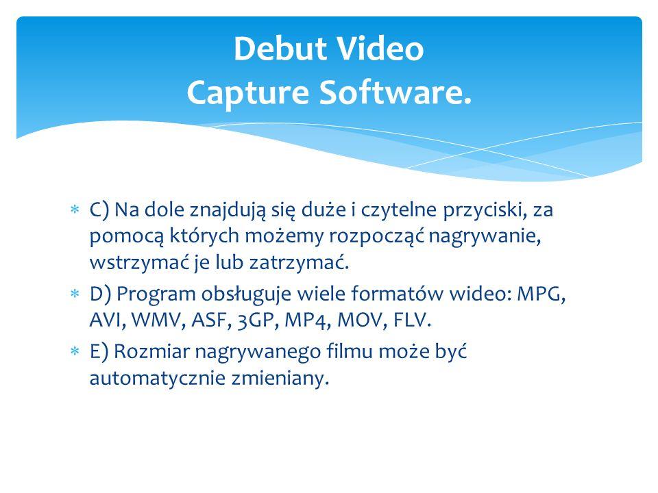  C) Na dole znajdują się duże i czytelne przyciski, za pomocą których możemy rozpocząć nagrywanie, wstrzymać je lub zatrzymać.  D) Program obsługuje