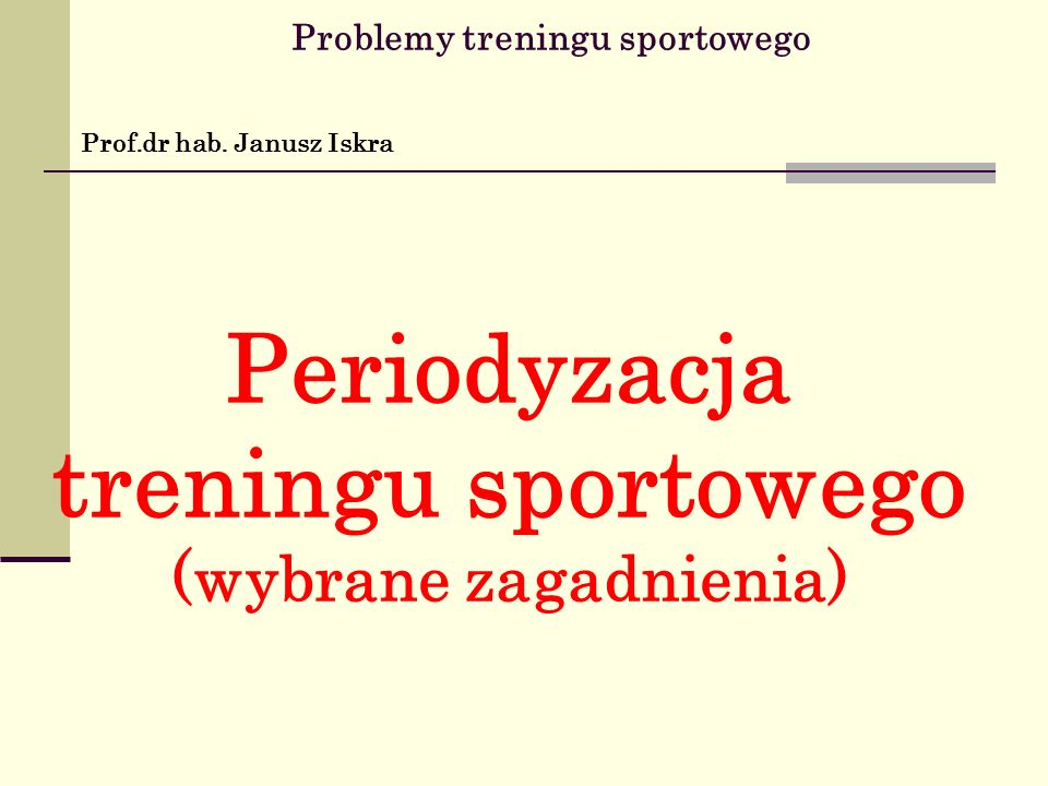 Problemy treningu sportowego Prof.dr hab.