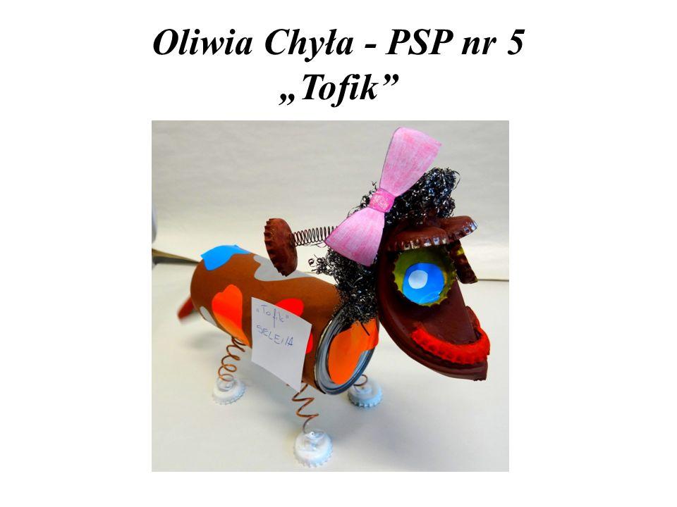 "Oliwia Chyła - PSP nr 5 ""Tofik"