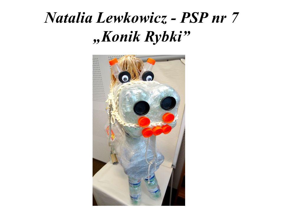 "Natalia Lewkowicz - PSP nr 7 ""Konik Rybki"""