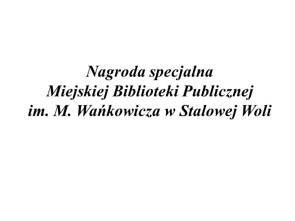 Nagroda specjalna Miejskiej Biblioteki Publicznej im. M. Wańkowicza w Stalowej Woli