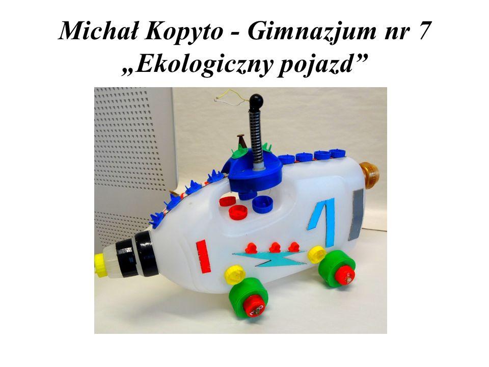 """Michał Kopyto - Gimnazjum nr 7 """"Ekologiczny pojazd"""""""