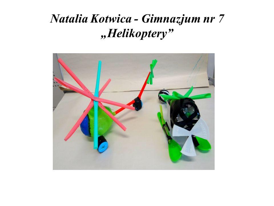 "Natalia Kotwica - Gimnazjum nr 7 ""Helikoptery"""