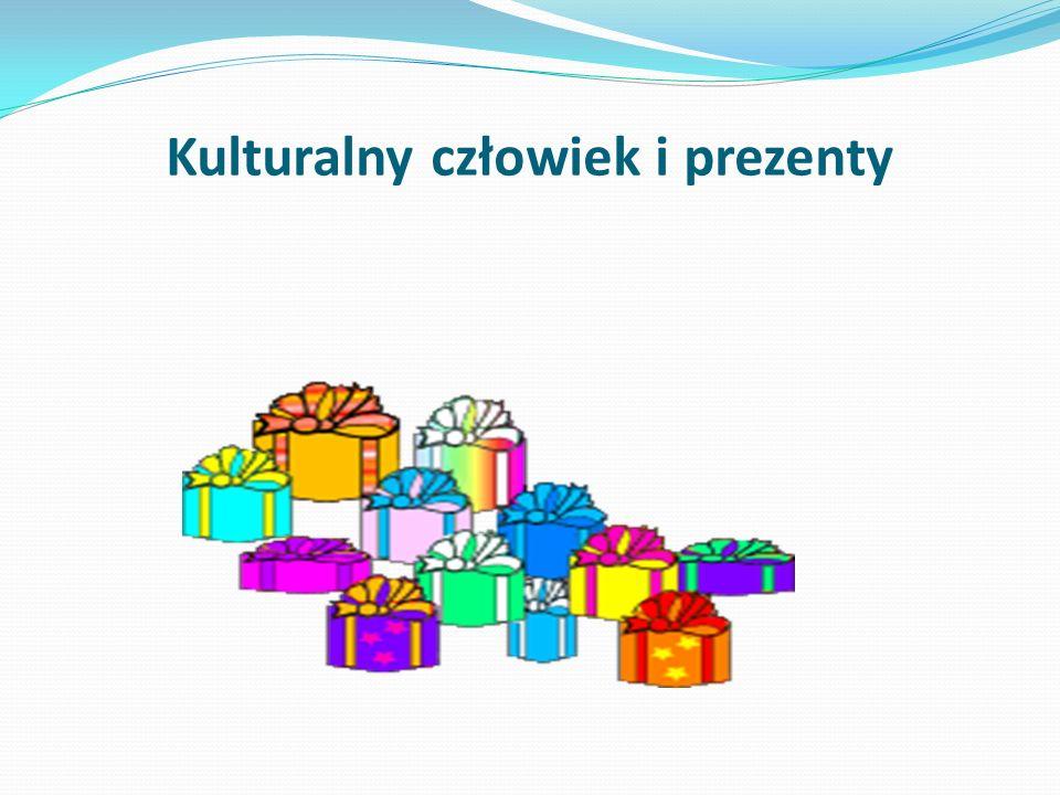 Kulturalny człowiek i prezenty