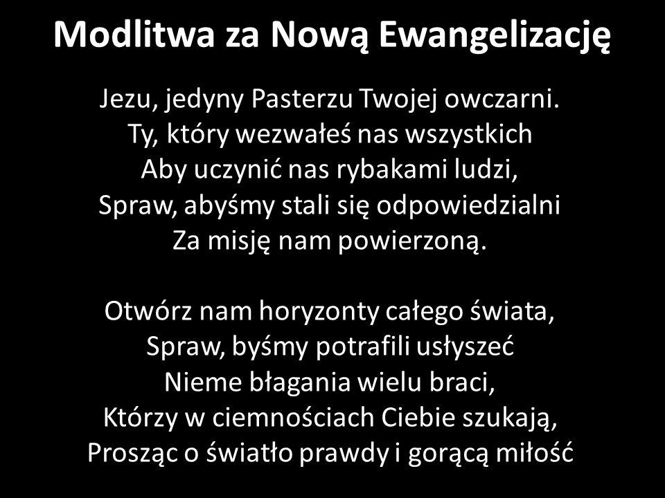 Modlitwa za Nową Ewangelizację Jezu, jedyny Pasterzu Twojej owczarni.