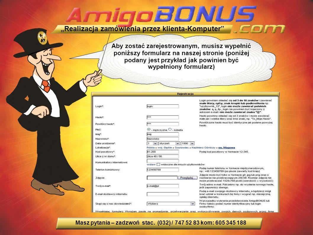 Aby zostać zarejestrowanym, musisz wypełnić poniższy formularz na naszej stronie (poniżej podany jest przykład jak powinien być wypełniony formularz) Masz pytania – zadzwoń stac.