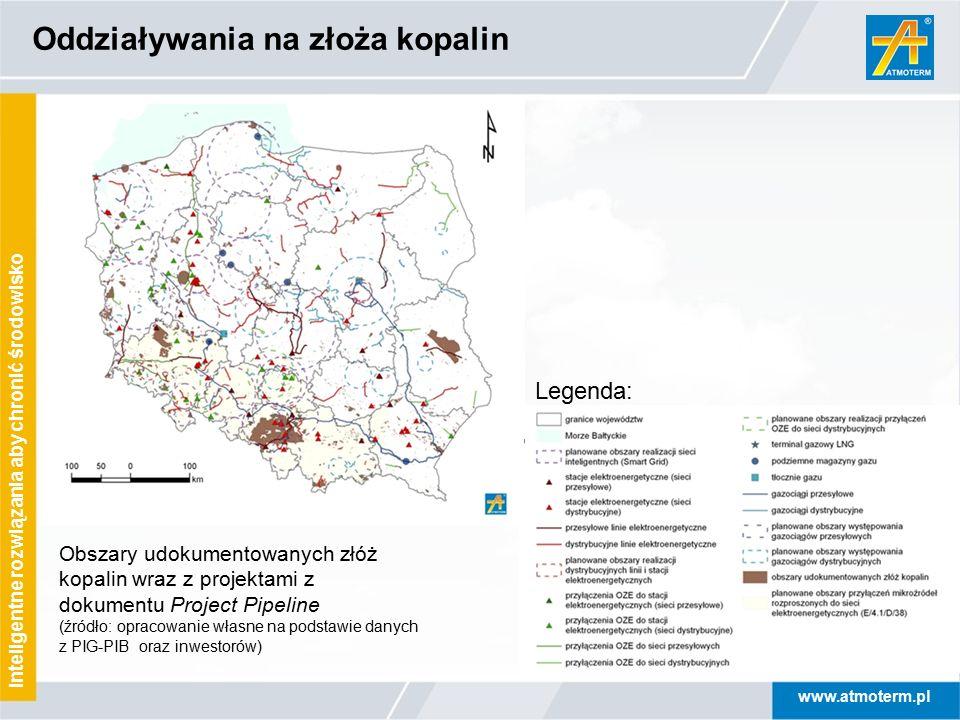 www.atmoterm.pl Inteligentne rozwiązania aby chronić środowisko Oddziaływania na złoża kopalin Legenda: Obszary udokumentowanych złóż kopalin wraz z p