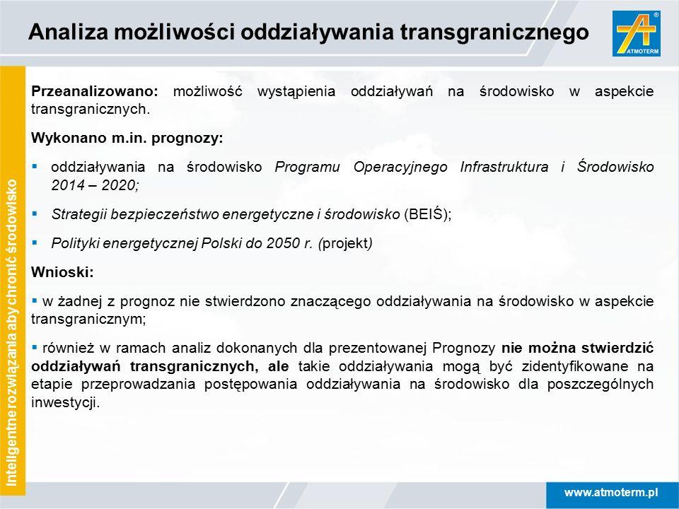 www.atmoterm.pl Inteligentne rozwiązania aby chronić środowisko Analiza możliwości oddziaływania transgranicznego Przeanalizowano: możliwość wystąpien