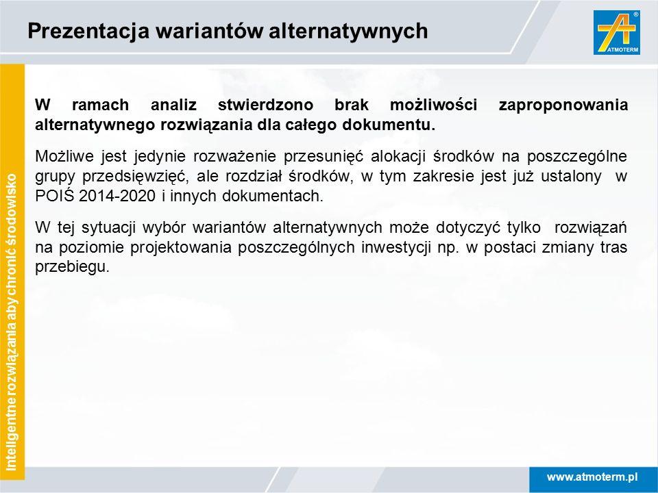 www.atmoterm.pl Inteligentne rozwiązania aby chronić środowisko Prezentacja wariantów alternatywnych W ramach analiz stwierdzono brak możliwości zapro