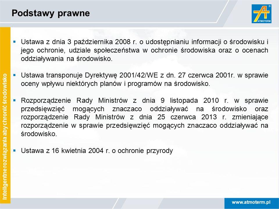 www.atmoterm.pl Inteligentne rozwiązania aby chronić środowisko Podstawy prawne  Ustawa z dnia 3 października 2008 r. o udostępnianiu informacji o śr