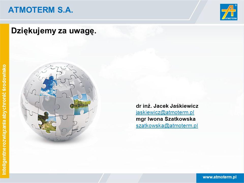 www.atmoterm.pl Inteligentne rozwiązania aby chronić środowisko dr inż. Jacek Jaśkiewicz jaskiewicz@atmoterm.pl mgr Iwona Szatkowska szatkowska@atmote