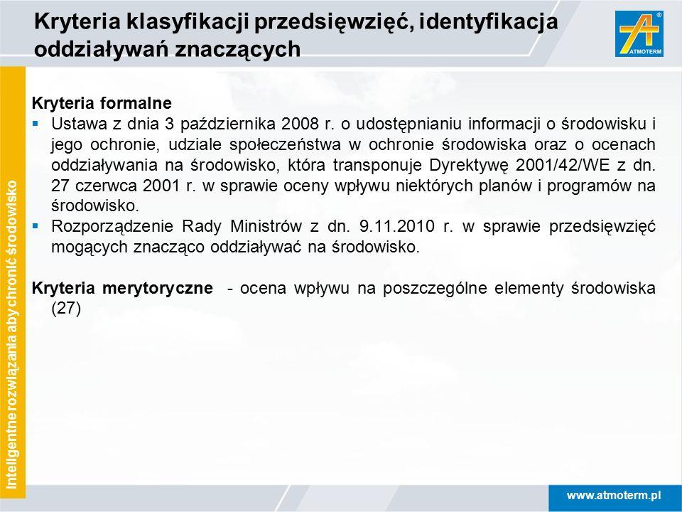 www.atmoterm.pl Inteligentne rozwiązania aby chronić środowisko Kryteria formalne  Ustawa z dnia 3 października 2008 r. o udostępnianiu informacji o