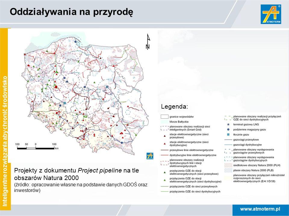 www.atmoterm.pl Inteligentne rozwiązania aby chronić środowisko Oddziaływania na przyrodę Legenda: Projekty z dokumentu Project pipeline na tle obszar