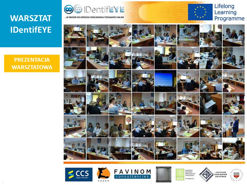 WARSZTAT IDentifEYE. This project has been funded with support from the European Commission. This communication reflects the views only of the author,