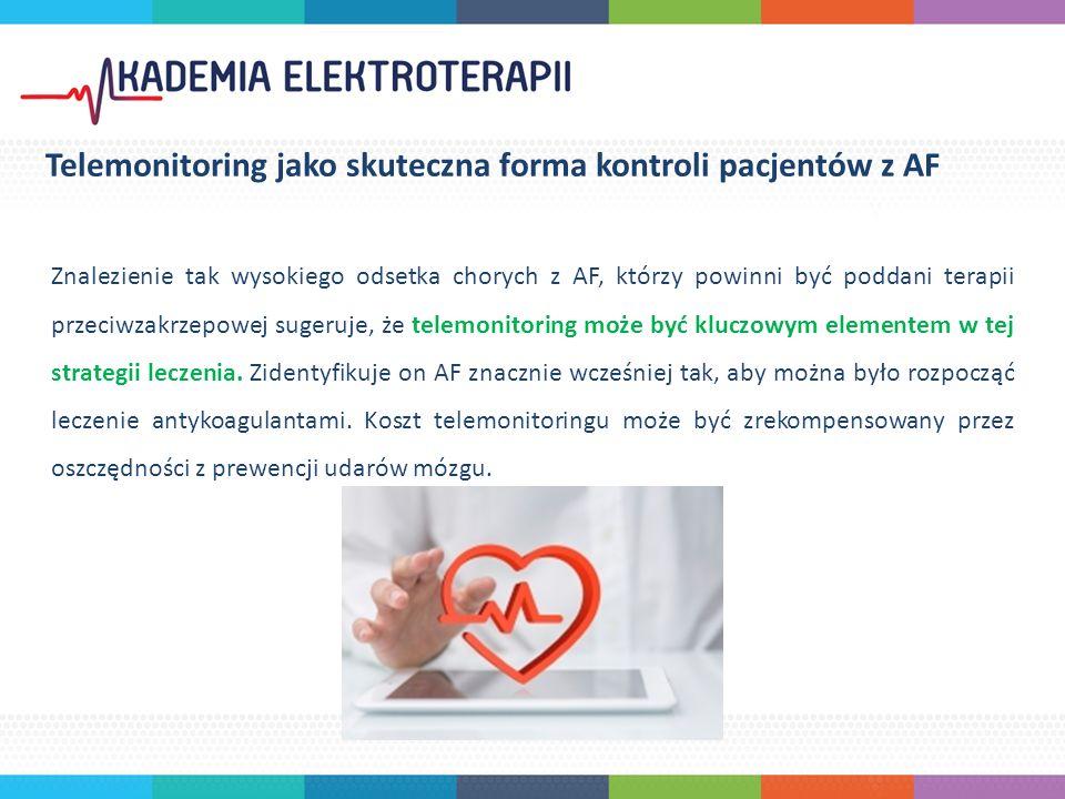 Znalezienie tak wysokiego odsetka chorych z AF, którzy powinni być poddani terapii przeciwzakrzepowej sugeruje, że telemonitoring może być kluczowym elementem w tej strategii leczenia.
