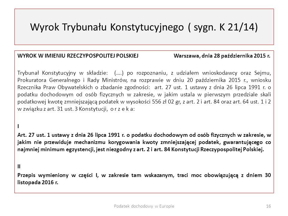 Wyrok Trybunału Konstytucyjnego ( sygn. K 21/14) WYROK W IMIENIU RZECZYPOSPOLITEJ POLSKIEJ Warszawa, dnia 28 października 2015 r. Trybunał Konstytucyj