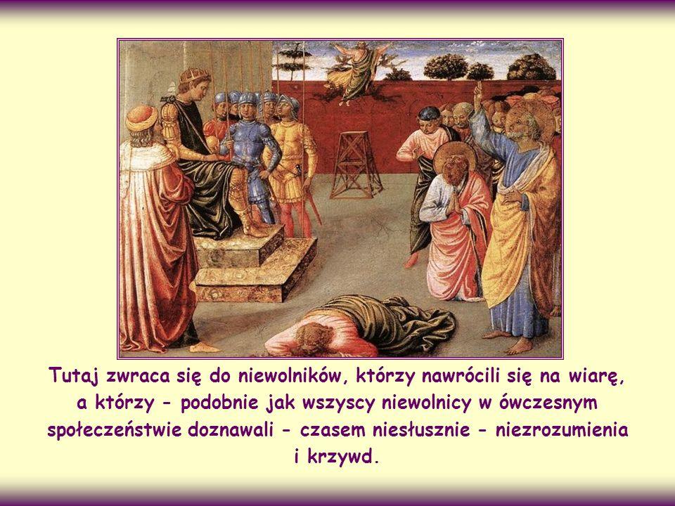 Św. Piotr Apostoł wyjaśnia swoim wspólnotom, na czym konkretnie polega prawdziwy duch Ewangelii, nawiązując szczególnie do stanu i sytuacji życiowej i