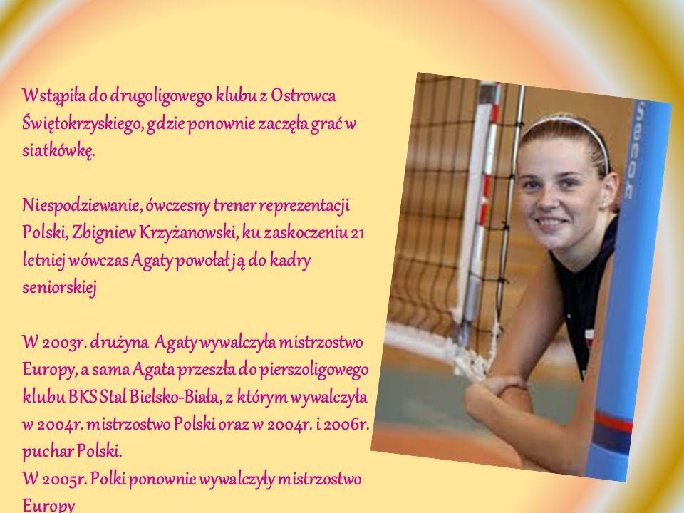 Wstąpiła do drugoligowego klubu z Ostrowca Świętokrzyskiego, gdzie ponownie zaczęła grać w siatkówkę. Niespodziewanie, ówczesny trener reprezentacji P