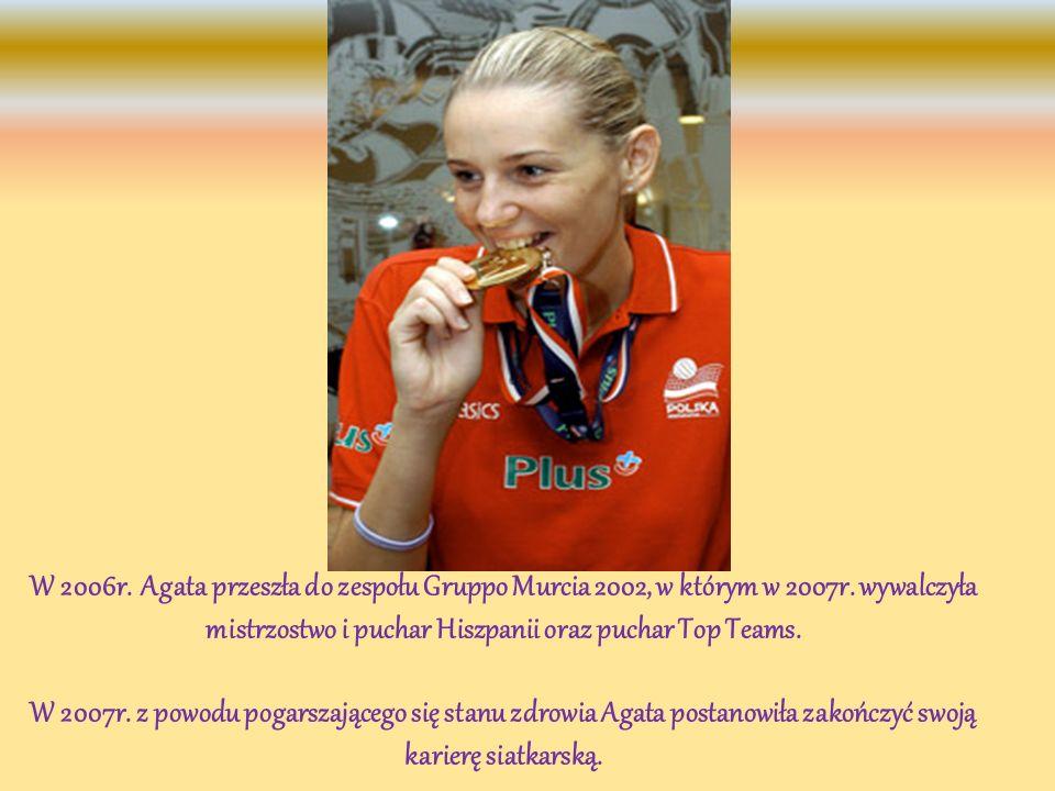 W 2006r. Agata przeszła do zespołu Gruppo Murcia 2002, w którym w 2007r. wywalczyła mistrzostwo i puchar Hiszpanii oraz puchar Top Teams. W 2007r. z p