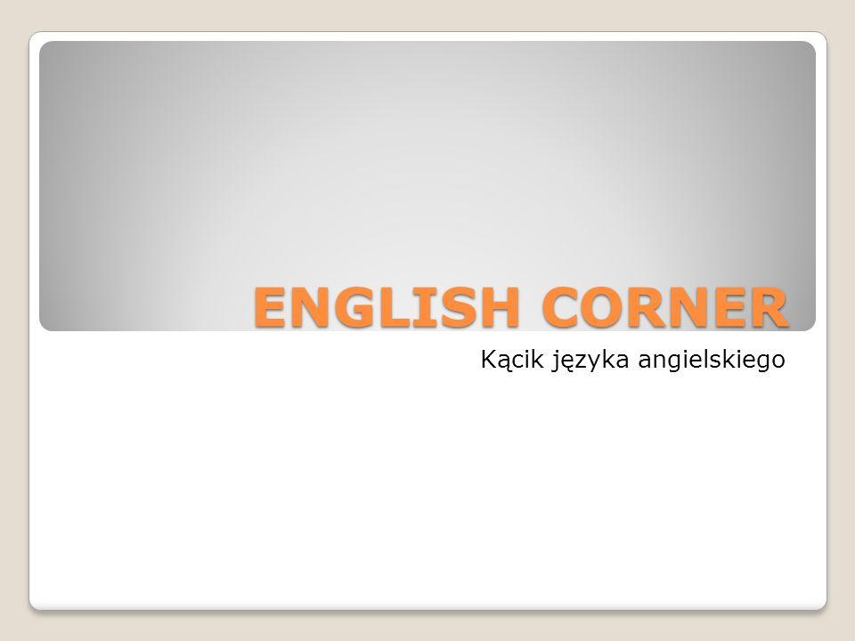 ENGLISH CORNER Kącik języka angielskiego