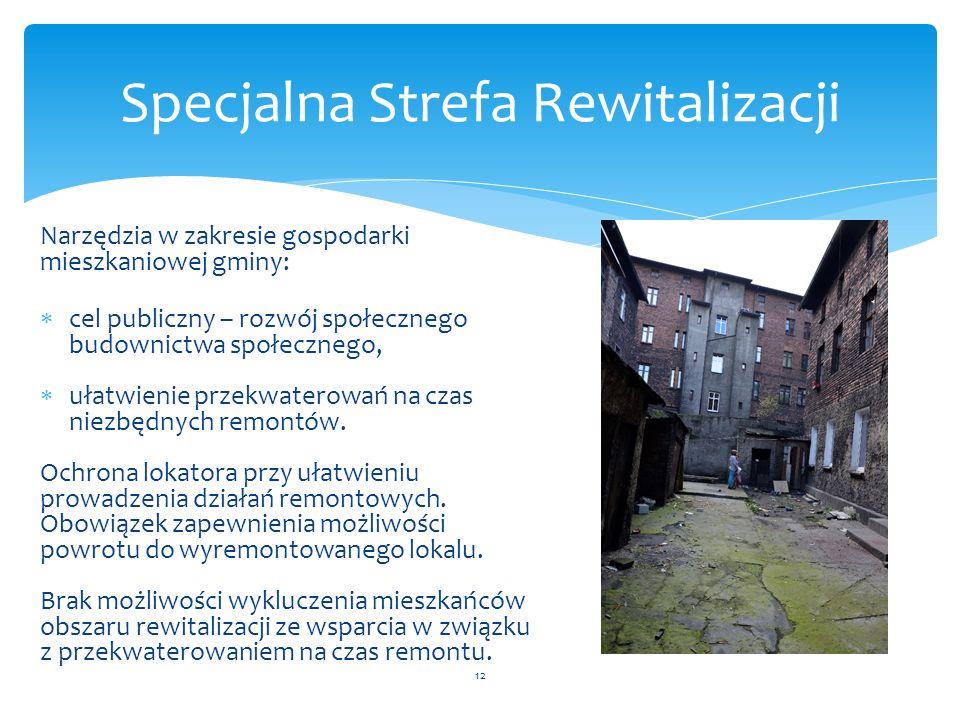 Narzędzia w zakresie gospodarki mieszkaniowej gminy:  cel publiczny – rozwój społecznego budownictwa społecznego,  ułatwienie przekwaterowań na czas