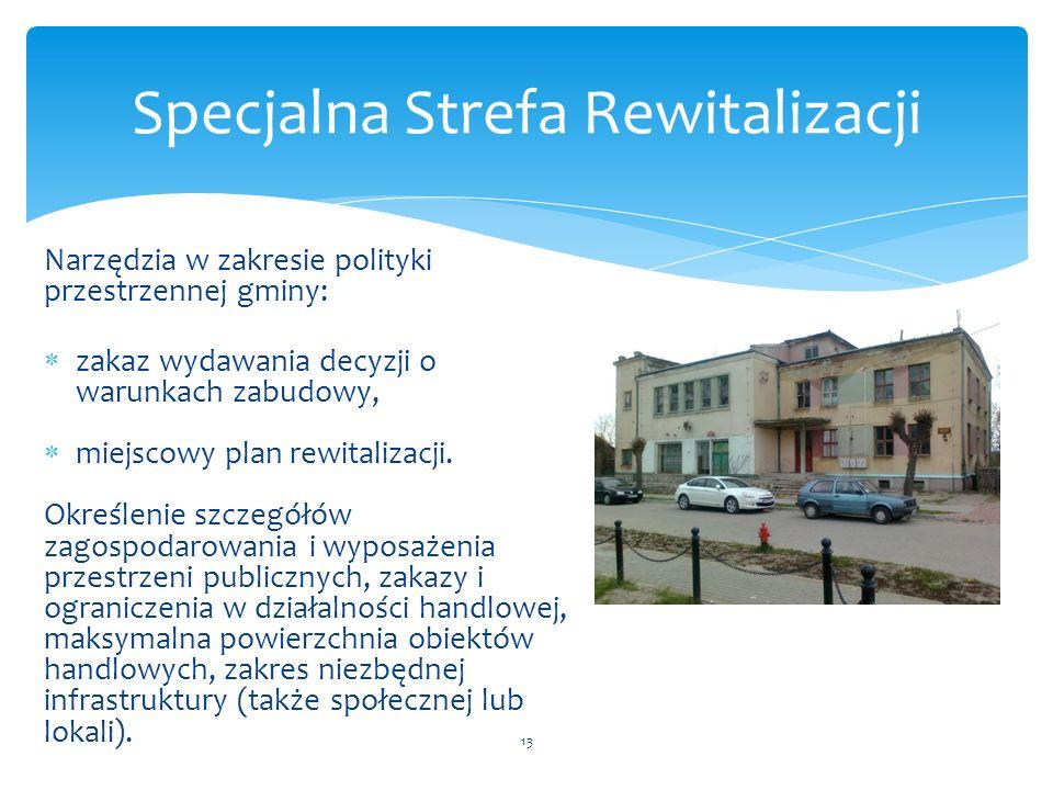 Narzędzia w zakresie polityki przestrzennej gminy:  zakaz wydawania decyzji o warunkach zabudowy,  miejscowy plan rewitalizacji. Określenie szczegół