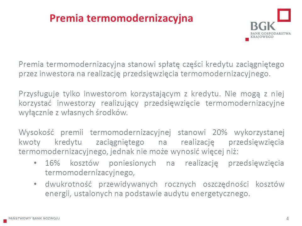 204/204/204 218/32/56 118/126/132 183/32/51 227/30/54 4 Premia termomodernizacyjna Premia termomodernizacyjna stanowi spłatę części kredytu zaciągniętego przez inwestora na realizację przedsięwzięcia termomodernizacyjnego.
