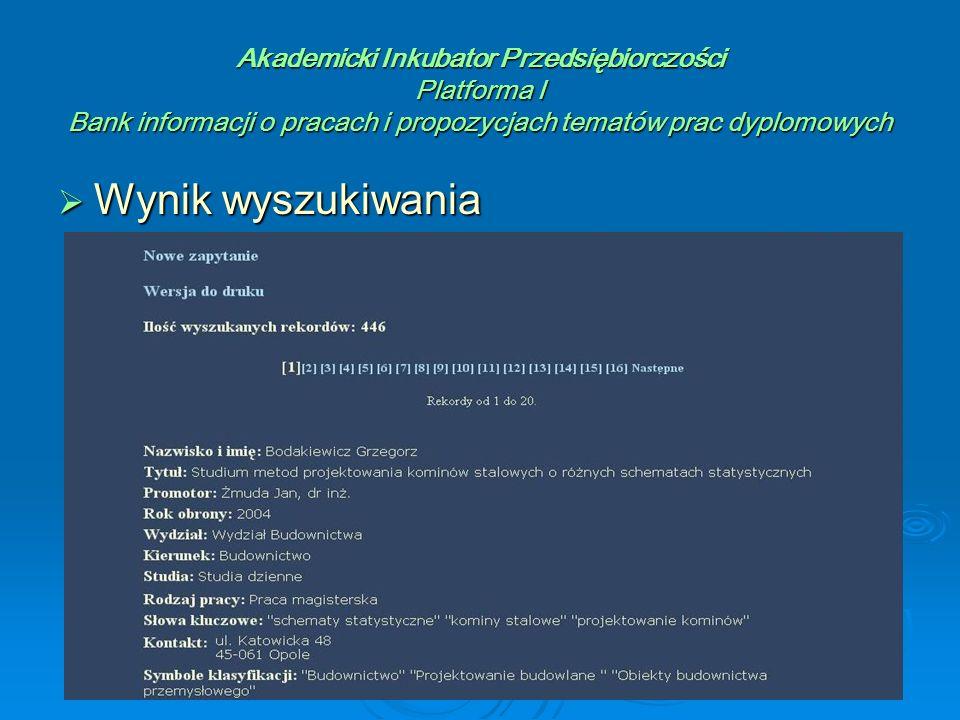 Akademicki Inkubator Przedsiębiorczości Platforma I Bank informacji o pracach i propozycjach tematów prac dyplomowych  Wynik wyszukiwania