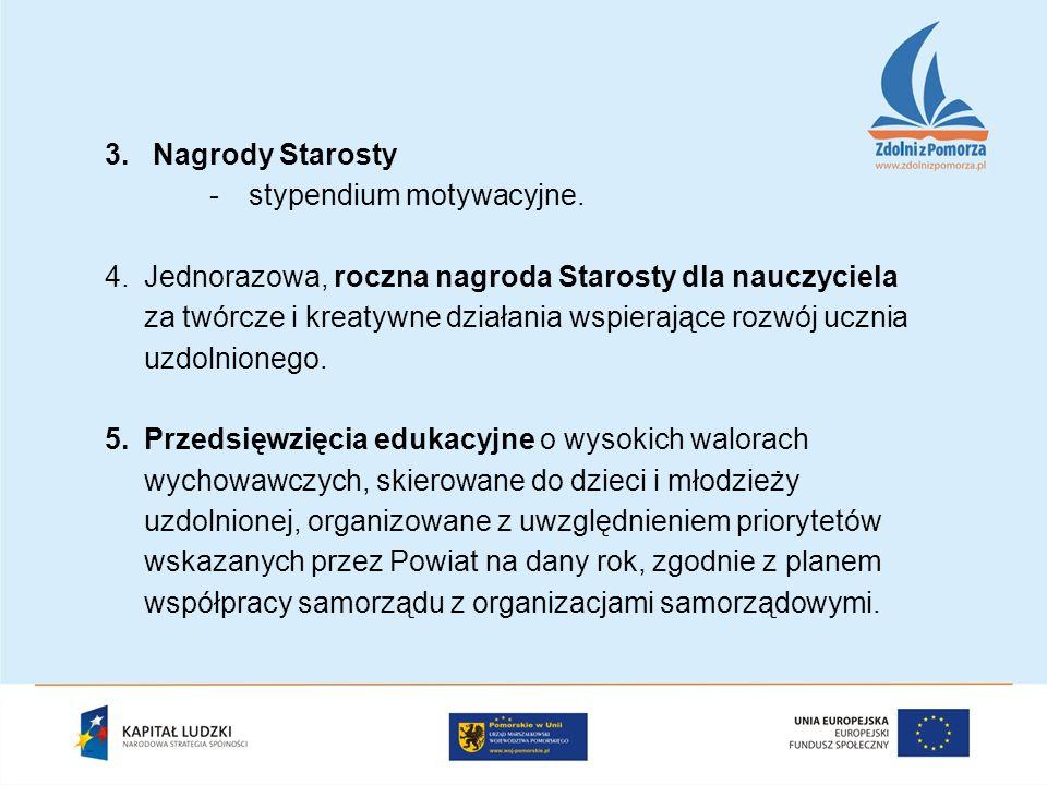 3. Nagrody Starosty -stypendium motywacyjne.