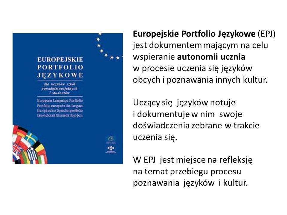 Europejskie Portfolio Językowe (EPJ) jest dokumentem mającym na celu wspieranie autonomii ucznia w procesie uczenia się języków obcych i poznawania innych kultur.