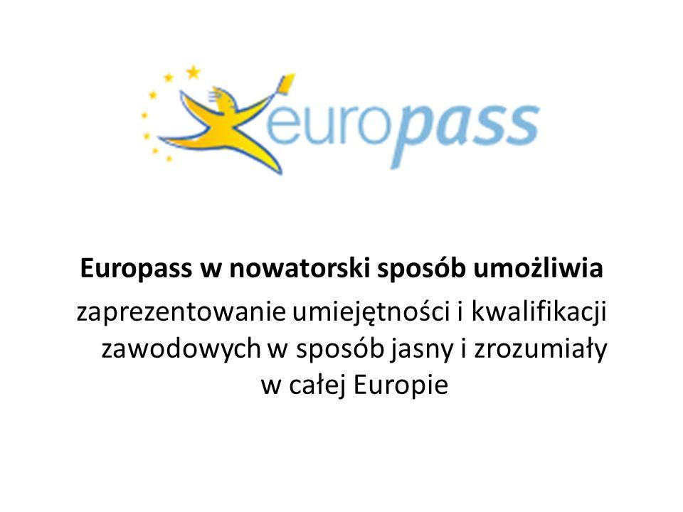 Europass w nowatorski sposób umożliwia zaprezentowanie umiejętności i kwalifikacji zawodowych w sposób jasny i zrozumiały w całej Europie