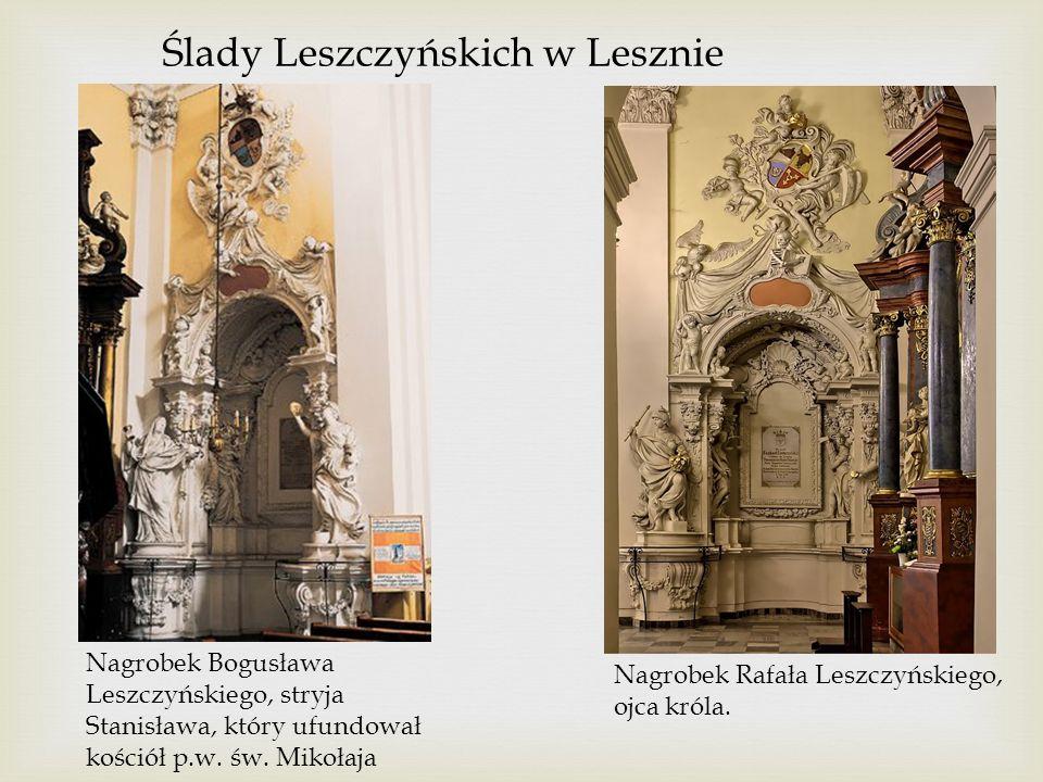 Stanisław Leszczyński – król Polski W latach 1704-1709 dzięki poparciu króla szwedzkiego Karola XII Karol XII W latach 1733-1736 dzięki poparciu swego zięcia króla Francji Ludwika XV Ludwik XV