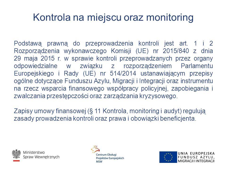 Kontrola na miejscu oraz monitoring Podstawą prawną do przeprowadzenia kontroli jest art.