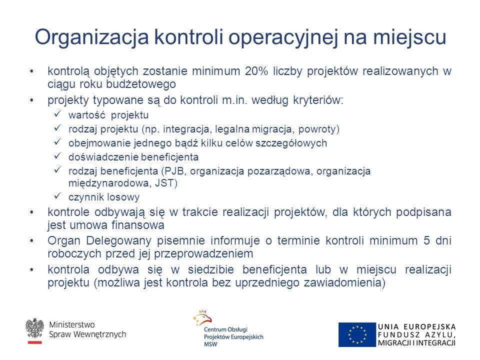 Organizacja kontroli operacyjnej na miejscu kontrolą objętych zostanie minimum 20% liczby projektów realizowanych w ciągu roku budżetowego projekty typowane są do kontroli m.in.