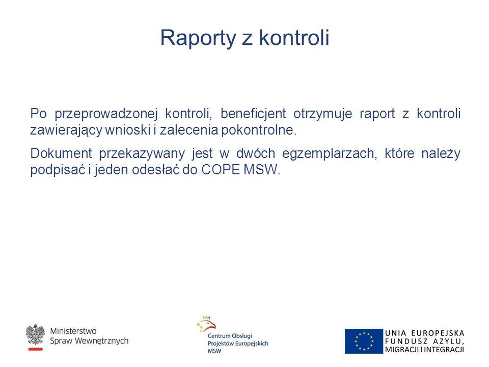 Raporty z kontroli Po przeprowadzonej kontroli, beneficjent otrzymuje raport z kontroli zawierający wnioski i zalecenia pokontrolne.