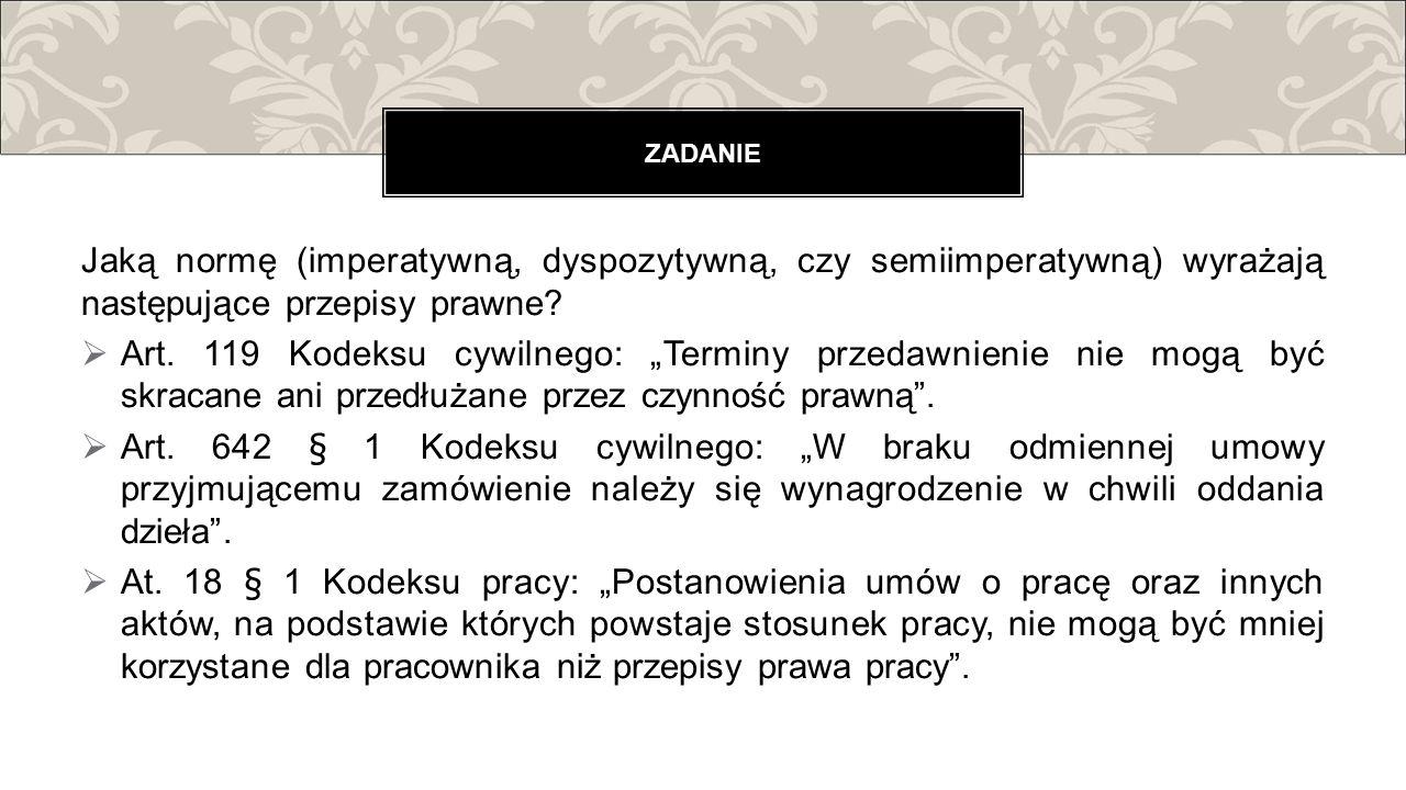 """Jaką normę (imperatywną, dyspozytywną, czy semiimperatywną) wyrażają następujące przepisy prawne?  Art. 119 Kodeksu cywilnego: """"Terminy przedawnienie"""