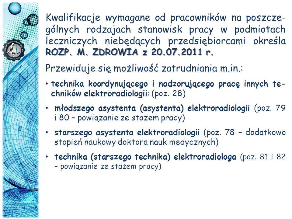 ROZP. M. ZDROWIA z 20.07.2011 r. Kwalifikacje wymagane od pracowników na poszcze- gólnych rodzajach stanowisk pracy w podmiotach leczniczych niebędący