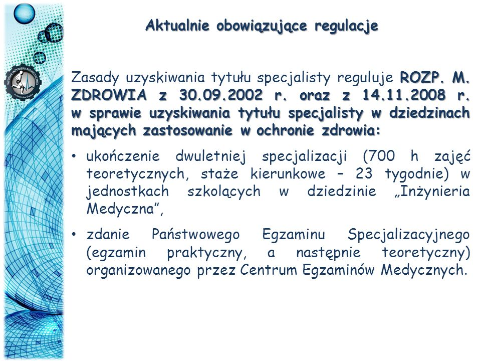 Aktualnie obowiązujące regulacje ROZP. M. ZDROWIA z 30.09.2002 r. oraz z 14.11.2008 r. w sprawie uzyskiwania tytułu specjalisty w dziedzinach mających