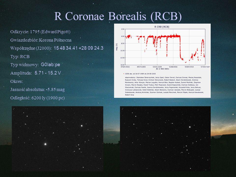 R Coronae Borealis (RCB) Odkrycie: 1795 (Edward Pigott) Gwiazdozbiór: Korona Północna Współrzędne (J2000): 15 48 34.41 +28 09 24.3 Typ: RCB Typ widmow