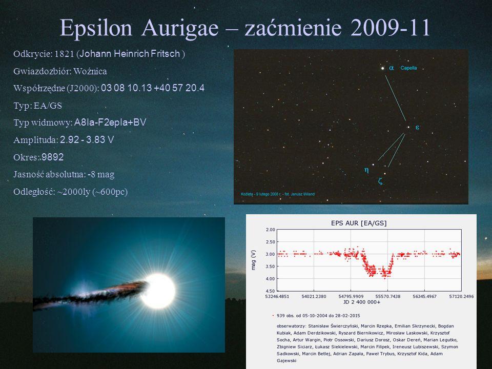 Epsilon Aurigae – zaćmienie 2009-11 Odkrycie: 1821 ( Johann Heinrich Fritsch ) Gwiazdozbiór: Woźnica Współrzędne (J2000): 03 08 10.13 +40 57 20.4 Typ: