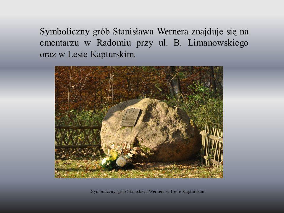 Symboliczny grób Stanisława Wernera znajduje się na cmentarzu w Radomiu przy ul. B. Limanowskiego oraz w Lesie Kapturskim. Symboliczny grób Stanisława