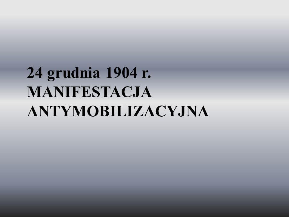 24 grudnia 1904 r. MANIFESTACJA ANTYMOBILIZACYJNA