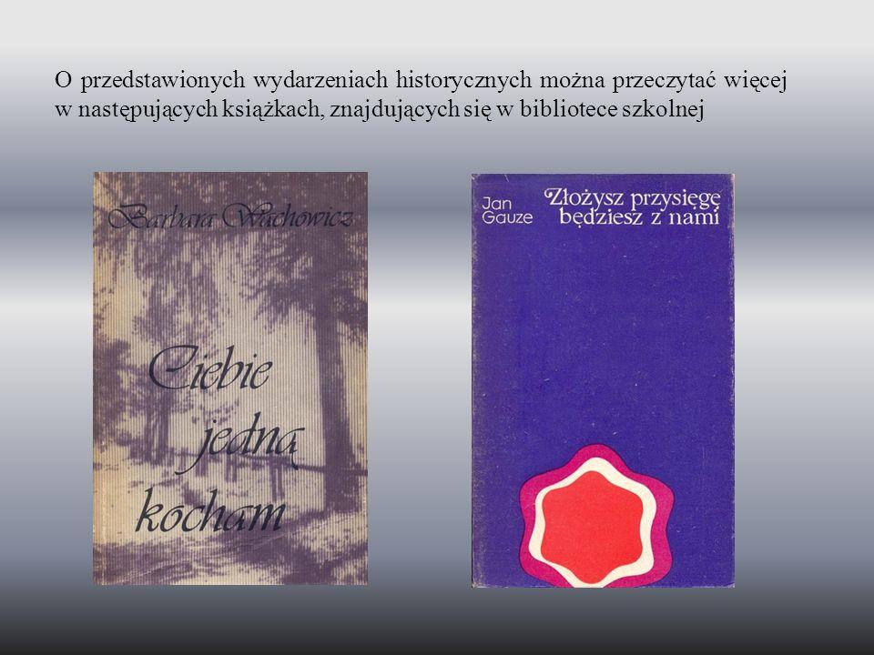 O przedstawionych wydarzeniach historycznych można przeczytać więcej w następujących książkach, znajdujących się w bibliotece szkolnej